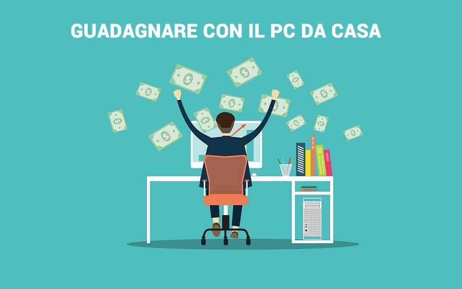 Come guadagnare soldi con il PC da casa